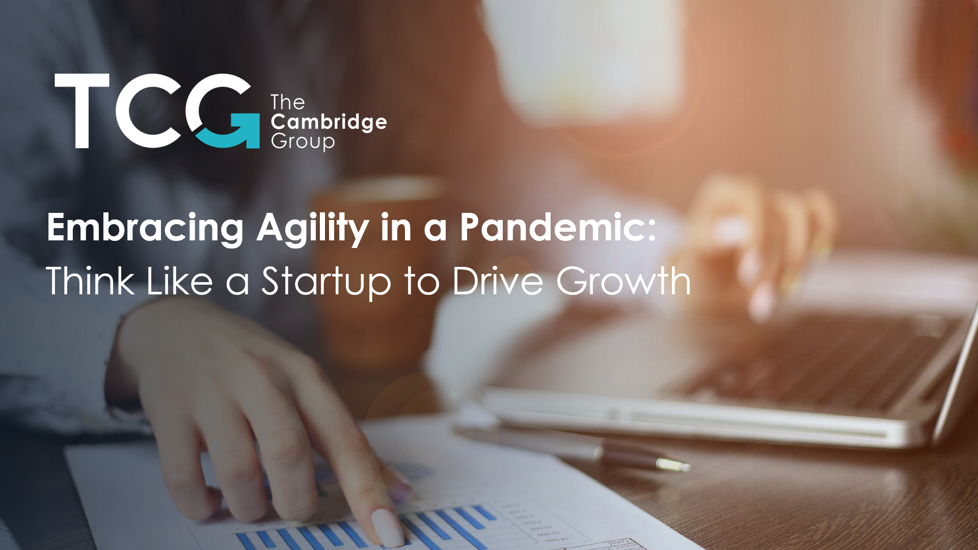 Embracing agility in a pandemic: think like a start-up to drive growth thumbnail